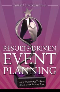 Results-Driven Event Planning by Ingrid Lundquist